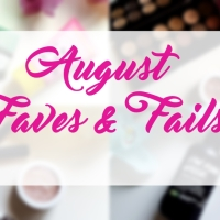 August Faves and Fails!